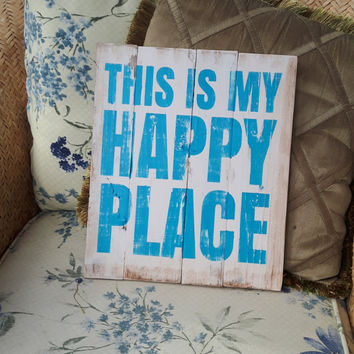 Wood Sign - This is my happy place, Inspiration sign, Birthday Gift, Wedding Gift, New Home Gift
