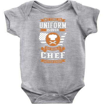 Being A Chef Never Ends Infant Clothing