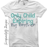 Pregnancy Announcement Iron on Transfer - Iron on Only Child Expiring Shirt / Only Child Big Brother Tshirt / Kids Boy Blue Clothes IT367B-C
