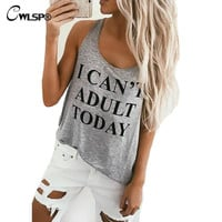 Sexy Debardeur Femme Tank Top For Women Causal I CAN'T ADULT TODAY Letter Printed Tees Loose Funny Top Camis  QA1126