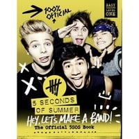 Hey, Let's Make a Band!: The Official 5SOS Book by 5 Seconds of Summer (Hardcover)