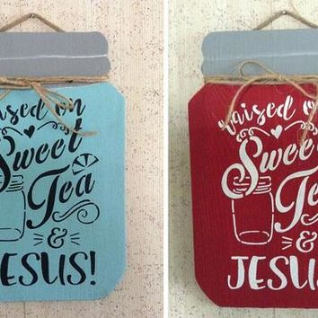 Rustic Country Wood Mason Jar Sign, Farmhouse Decor, Kitchen Decor, Southern Decor, Shabby Chic Wall Art, Raised On Sweet Tea & Jesus Plaque