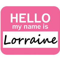 Lorraine Hello My Name Is Mouse Pad