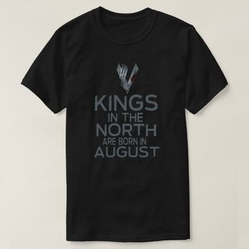 Kings in North are born in August Viking t-shirt