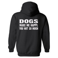 Dogs Make me happy, you not so much tshirt - Heavy Blend™ Hooded Sweatshirt BACK ONLY