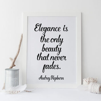 Instant Digital Download Printable - Inspirational Quote, Home Decor,Audrey Hepburn Quote Print - Elegance Is The Only Beauty AUDREY HEPBURN