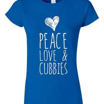 Peace Love And Cubbies Fun Ladies Unisex Style Chicago Cubs Fan Graphic T Shirt Peace Love & Cubbies