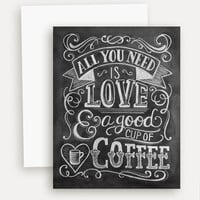 All You Need Is Love & Coffee - A2 Note Card