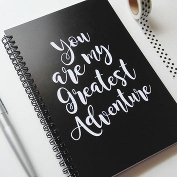 Writing journal, spiral notebook, sketchbook, bullet journal, black white, blank lined grid, romatic gift - You are my greatest adventure