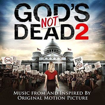 Various - God's Not Dead 2 (Music from and inspired by the Original Motion Picture)