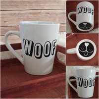 Woof Mug, Dog Mug, Coffee Cup, Dog Lover Gift, Dog Mom Gift, Dog Dad Gift, Personalized Mug, Funny Coffee Mug