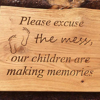 "Engraved ""Please excuse the mess"" Wooden Sign, Engraved Oak Sign, Engrave Family Sign, Eco Home Decor, Natural Wood Home Decor, Oak Sign"
