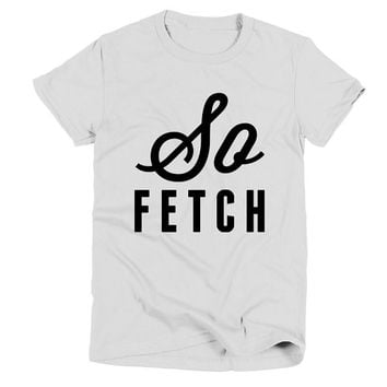 So Fetch Womens White T Shirt - Graphic Tee - Clothing - Gift