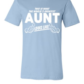 Worlds Greatest Aunt Looks Like - Unisex T-shirt