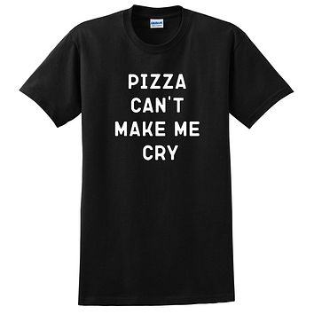 Pizza can't make me cry funny shirt, food lover tee, pizza lover T Shirt