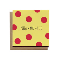 Pizza + You = Life