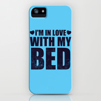 I'm In Love With My Bed iPhone & iPod Case by LookHUMAN