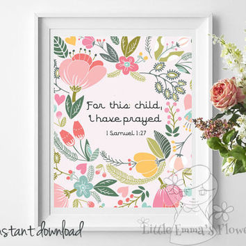 "Printable INSTANT DOWNLOAD Nursery decor, ""For this child, I have prayed."" 1 Sam 1:27, Bible verse art, Scripture inspired home decor print"