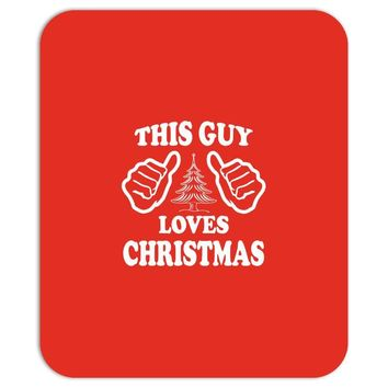 This Guy Loves Christmas Mousepad