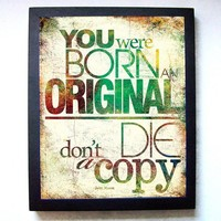 Born an Original 8x10 Art Print by sunnychampagne on Etsy