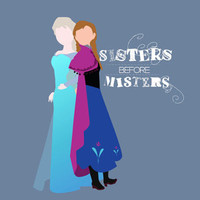 sisters before misters.. elsa and anna disney frozen funny quote.. digital download