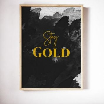 Stay Gold Poster Art Print Canvas Gold Painting