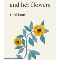 the sun and her flowers, Book by Rupi Kaur (Paperback) | chapters.indigo.ca