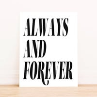 Always and Forever PRINTABLE Art  Office Art Typography Poster Dorm Decor Apartment Decor Poster