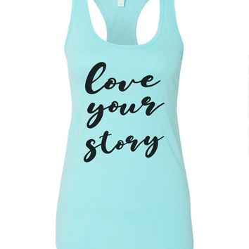 Womens Love Your Story Grapahic Design Fitted Tank Top