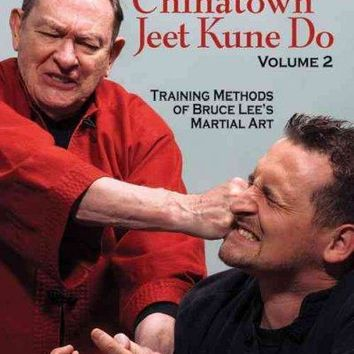 Chinatown Jeet Kune Do: Training Methods of Bruce Lee's Martial Art