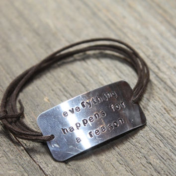 Everything Happens For A Reason-Handstamped Aluminum Bracelet