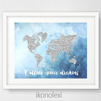 World Map Poster, Silver Glitter, World Map, Blue Watercolor, Art Print, Follow Your Dreams, Travel Gift, Inspirational Quote, Home Decor