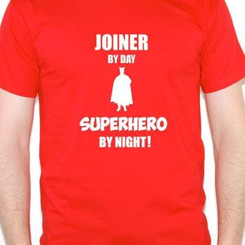 Joiner By Day Superhero Joinery Carpenter Wood T Shirt