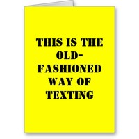 Funny Birthday Card - Old Fashioned Texting