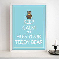 Keep Calm And Hg Your Teddy Bear- Nursery wall art print on Matte Heavy Weight Paper - Keep calm art prints for nursery