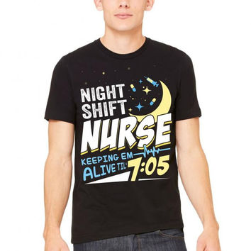 Night Shift Nurse Keeping Em Alive Til' 7:05 Tshirt