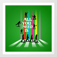 All You Need Is Art Print by Alan Hogan
