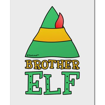 "Matching Christmas Design - Elf Family - Brother Elf Aluminum 8 x 12"" Sign by TooLoud"