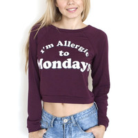 I'm Allergic to Mondays Sweatshirt (more colors)