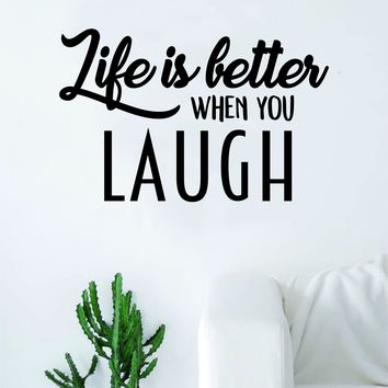 Life is Better When You Laugh Quote Decal Sticker Wall Vinyl Art Home Decor Inspirational Happiness Happy