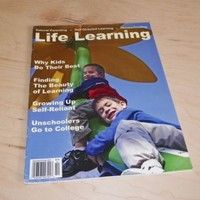 Life Learning Magazine Sept/Oct 2007 Natural Parenting Homeschooling