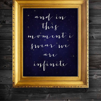 And In This Moment I Swear We Are Infinite Perks of Being a Wallflower Quote Modern Print Wall Decor Art