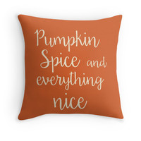 Pumpkin Spice and Everytthin Nice Quote FallPillow Cover, Decorative Throw, Fall Decor, Thanksgiving
