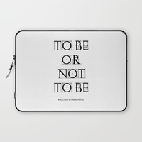 """To Be Or Not To Be"" William Shakespeare Laptop Sleeve by White Print Design"