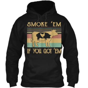 smoke if you cow chicken pig farmer  gift Pullover Hoodie 8 oz