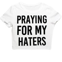 Women's Praying For My Haters T-Shirt - White Crop