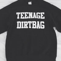 Teenage Dirtbag black sweatshirt UNISEX sizing women sweatshirts funny sweater swag jumper