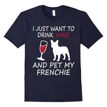 Cute Drink Wine Pet My Frenchie T-shirt French Bulldog Tee