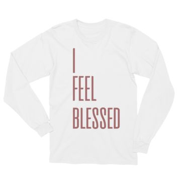 I Feel Blessed Unisex Long Sleeve T-Shirt
