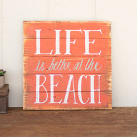 """life is better at the beach"" / painted wooden sign"